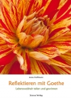 Reflektieren mit Goethe: Lebensweisheit teilen und gewinnen