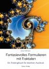 Fantasievolles Formulieren mit Fraktalen